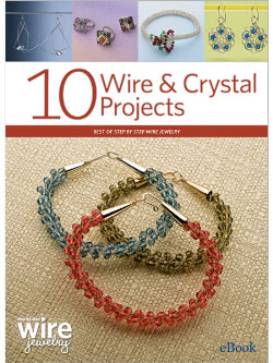 10 Wire & Crystal Projects