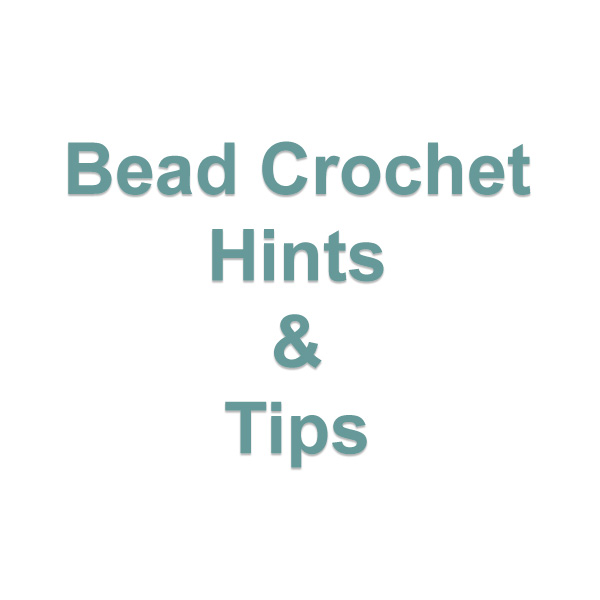 Bead Crochet Hints & Tips