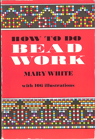 How To Do Bead Work, Mary White (Used)