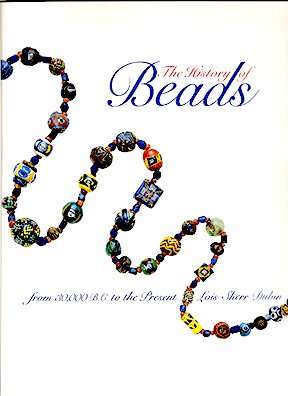 The History of Beads: From 30,000 B.C. to the Present, Hardcover