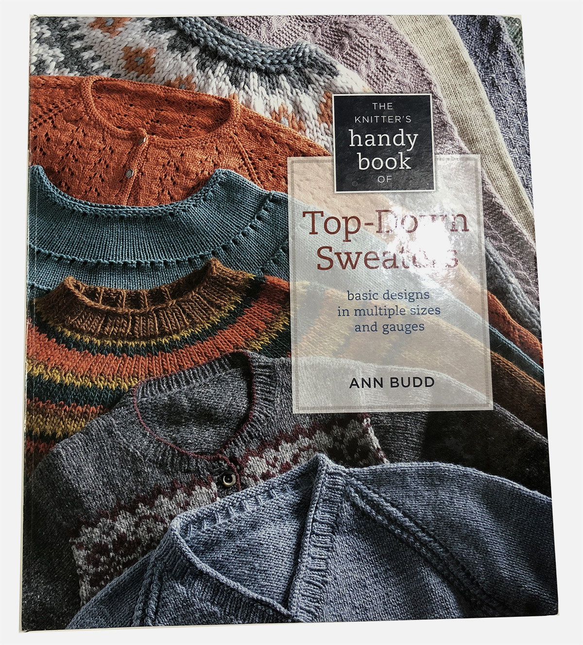 2012 The Knitter's handy book of Top Down Sweaters
