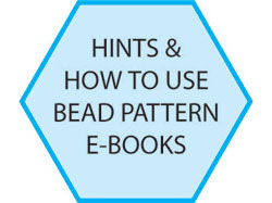 HINTS & HOW TO USE BEAD PATTERN E-BOOKS